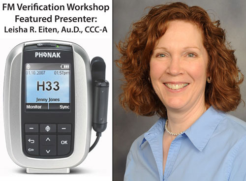 FM Verification Workshop Featured Presenter: Leisha R. Eiten, Au.D., CCC-A